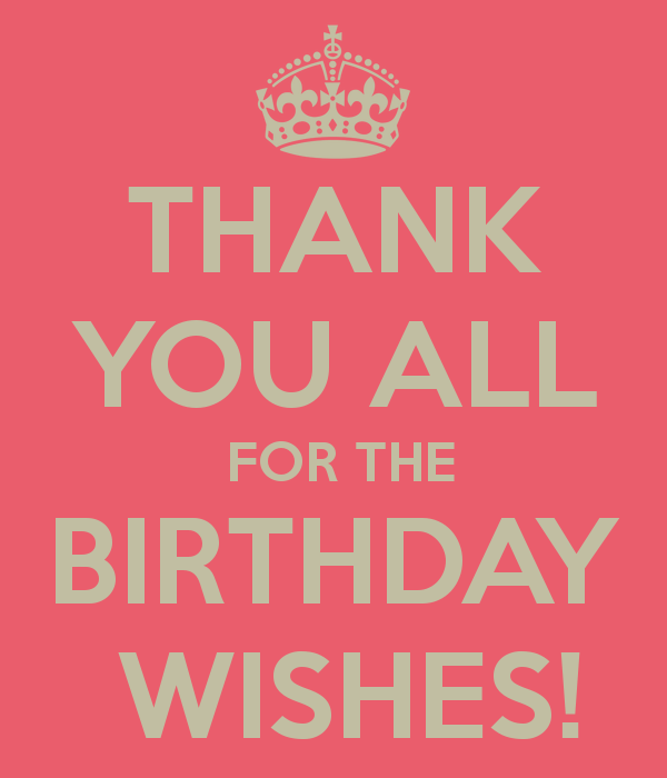 Thank You For The Birthday Wishes